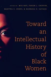 "JUST PUBLISHED: Farah Griffin's ""Intellectual History of Black Women"""